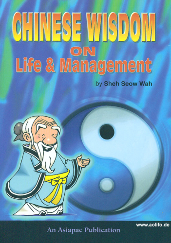 Chinese Wisdom on Life + Management. ISBN: 981-229-039-7, 9812290397, 978-981-229-039-7, 9789812290397