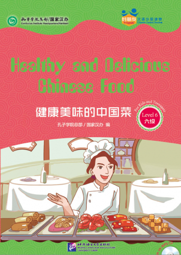 Friends - Chinese Graded Readers [Level 6]: Healthy and Delicious Chinese Food [for Kids and Teenagers] [+MP3-CD]. ISBN: 9787561941881
