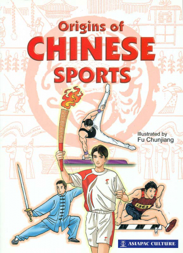 Origins of Chinese Sports. ISBN: 981-229-488-0, 9812294880, 978-981-229-488-3, 9789812294883