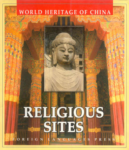 World Heritage of China: Religious Sites [Chinas UNESCO Welterbe]. ISBN: 7119034006, 7-119-03400-6, 9787119034003, 978-7-119-03400-3